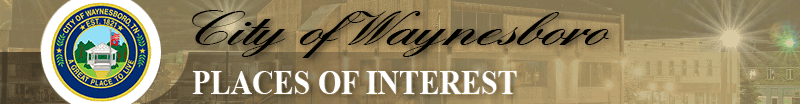 Places of Interest in and around Waynesboro